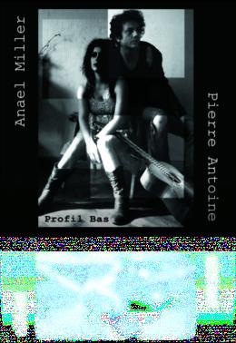 "Anael Miller & Pierrre Antoine ""Profil bas"""